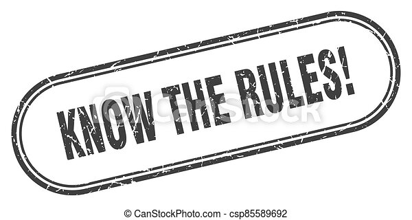 know the rules stamp. rounded grunge textured sign. Label - csp85589692