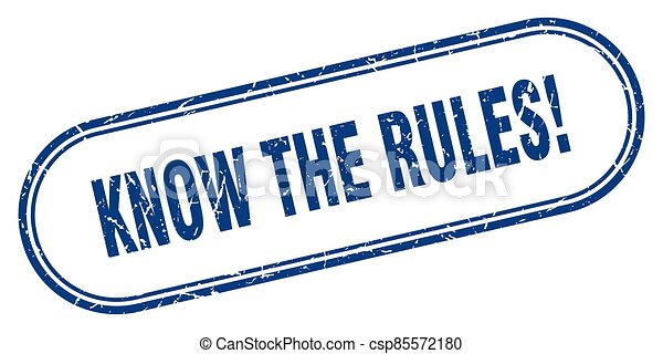 know the rules stamp. rounded grunge textured sign. Label - csp85572180