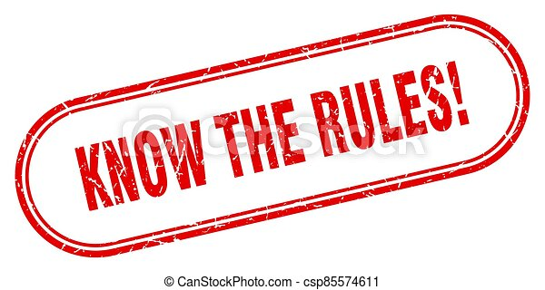know the rules stamp. rounded grunge textured sign. Label - csp85574611