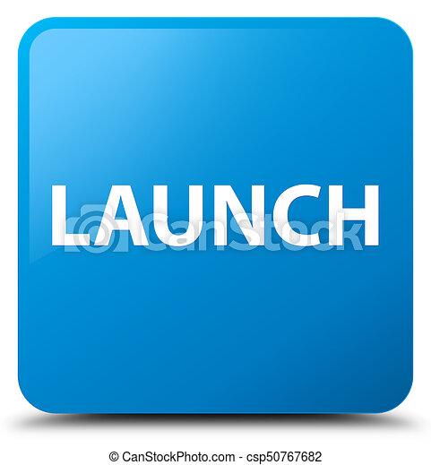 Launch cyan blue square button - csp50767682
