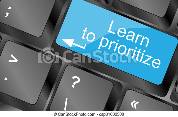 Learn to prioritize. Computer keyboard keys with quote button. Inspirational motivational quote. Simple trendy design - csp31000500