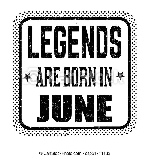 Legends are born in june vintage emblem or label on white ...