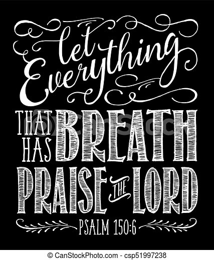 Let Everything that has Breath Praise the Lord - csp51997238