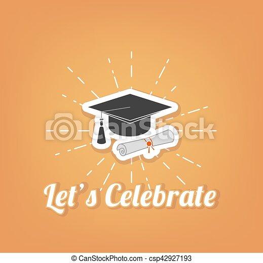 let s celebrate. Graduate hat, cap. Graduation vector illustration. Isolated - csp42927193