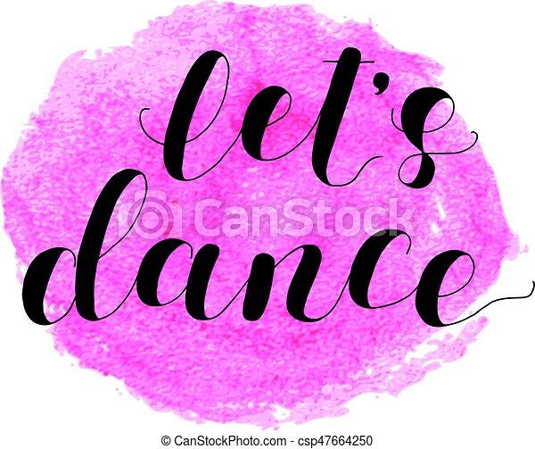 Let s dance. Lettering illustration. - csp47664250