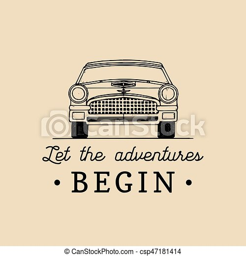 Let the adventures begin motivational quote  Vintage retro automobile logo   Vector typographic inspirational poster