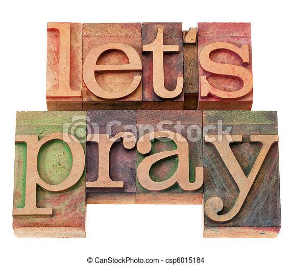 let us pray in letterpress type - csp6015184