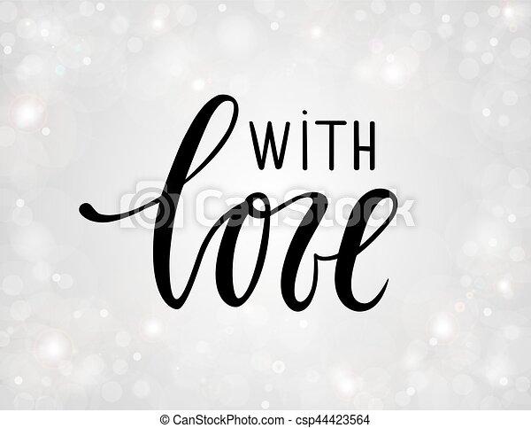 Con amor. Caligrafía dibujada a mano y letra de pincel sobre fondo plateado con bokeh. - csp44423564