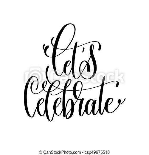 Let's Celebrate Black And White Hand Lettering Inscription Vector