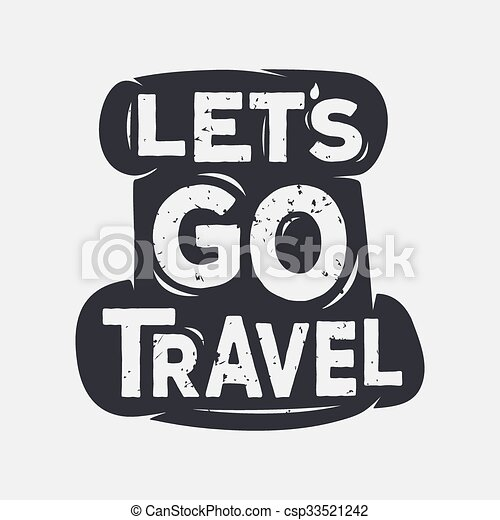 Lets go travel - creative quote. vector typography concept ...