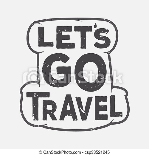 Lets Go Travel Vector Creative Quote Typography Concept