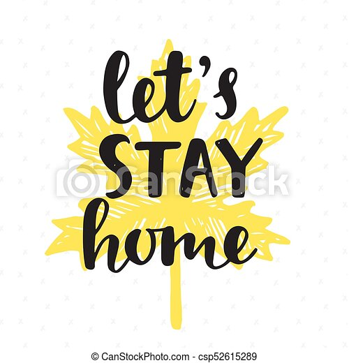 Lets stay home. handwritten brush lettering on yellow autumn leaf ...
