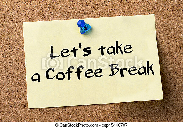 let s take a coffee break adhesive label pinned on. Black Bedroom Furniture Sets. Home Design Ideas
