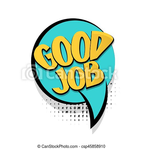 lettering good job comic text speech bubble lettering good rh canstockphoto com good job clip art funny good job clip art free