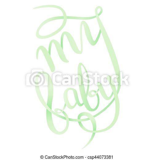 Lettering - my baby for your design - csp44073381