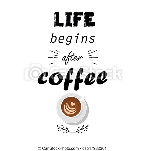 Charmant Life Begins After Coffee. Vector Illustration. Hand Lettering Inspiration  Poster With Coffee Cup In
