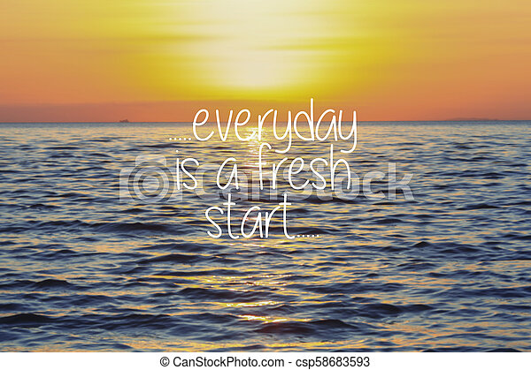 Life Inspirational Quotes Everyday Is A Fresh Start On Sunset