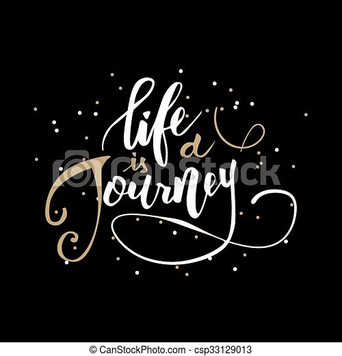Life Is A Journey Inspirational Handwritten Quote In Modern Calligraphy Style Custom Type Design For Cards T Shirts And Etc Over Dark Background