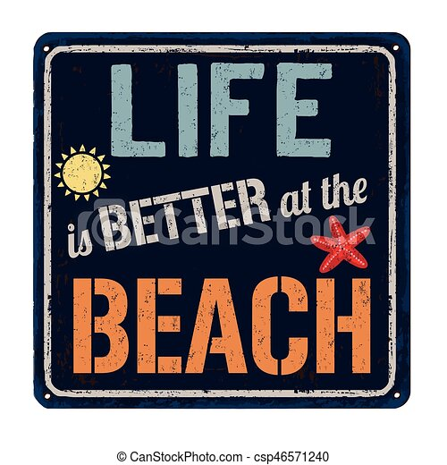 Life is better at the beach vintage rusty metal sign - csp46571240