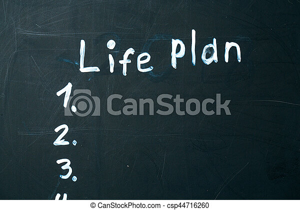 LIFE PLAN phrase written in chalk on the blackboard. - csp44716260