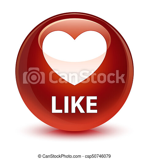 Like (heart icon) glassy brown round button - csp50746079