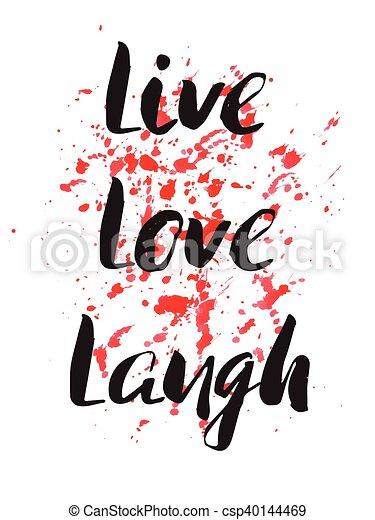 Live, Laugh, Love - csp40144469