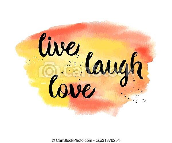 Live, Laugh, Love. - csp31378254