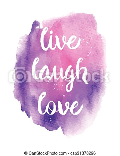 Live, Laugh, Love phrase - csp31378296