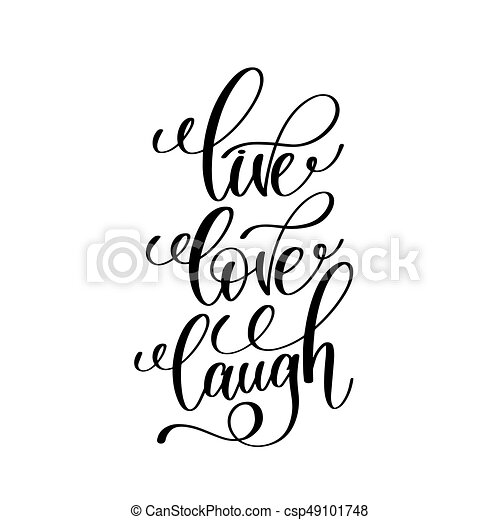 Live Love Laugh Black And White Handwritten Lettering Positive Quote