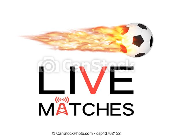 live soccer football match with football burning fire logo - csp43762132