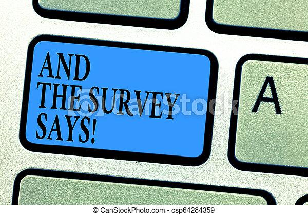 La escritura manual conceptual muestra y la encuesta dice. La foto de negocios muestra los resultados de las encuestas que muestran la clave de alimentación de Keyboard para crear una idea de mensaje de computadora. - csp64284359