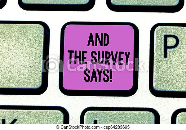 La escritura manual conceptual muestra y la encuesta dice. La foto de negocios muestra los resultados de las encuestas que muestran la clave de alimentación de Keyboard para crear una idea de mensaje de computadora. - csp64283695