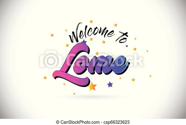 Lome Welcome To Word Text with Purple Pink Handwritten Font and Yellow Stars Shape Design Vector. - csp66323623