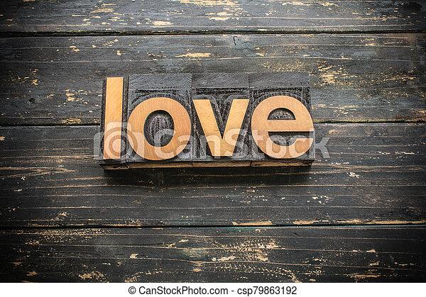 Love Concept Vintage Wooden Letterpress Type Word - csp79863192