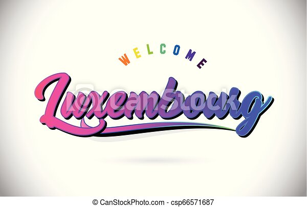 Luxembourg Welcome To Word Text with Creative Purple Pink Handwritten Font and Swoosh Shape Design Vector. - csp66571687