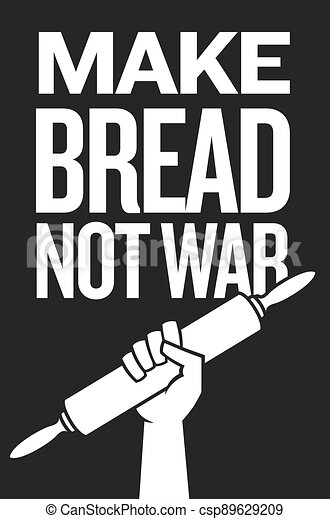 Make bread not war, protest poster design with raised fist holding rolling pin. - csp89629209