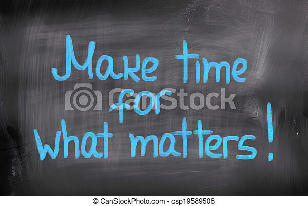 Make Time For What Matters Concept - csp19589508