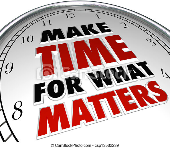 Make Time for What Matters Words on Clock - csp13582239