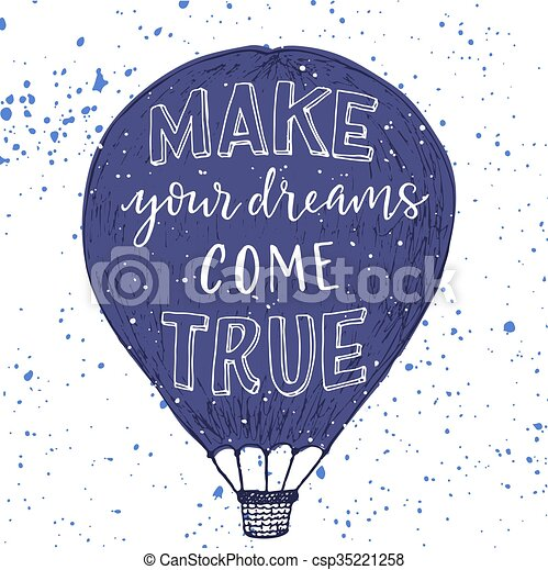 Make your dreams come true print white hand lettering on purple air make your dreams come true print white hand lettering on purple air balloon ink spashes on white background thecheapjerseys Choice Image