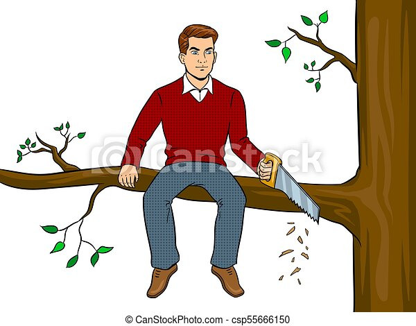 Man sawing tree branch and sit pop art vector man sawing clipart man sawing tree branch on which sits pop art retro vector illustration make yourself worse metaphor isolated image on white background solutioingenieria Image collections