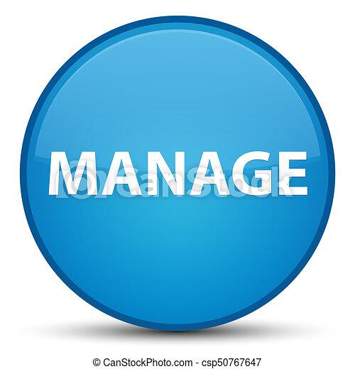 Manage special cyan blue round button - csp50767647