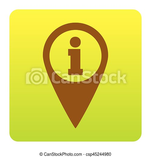 Map pointer with information sign. Vector. Brown icon at green-yellow gradient square with rounded corners on white background. Isolated. - csp45244980