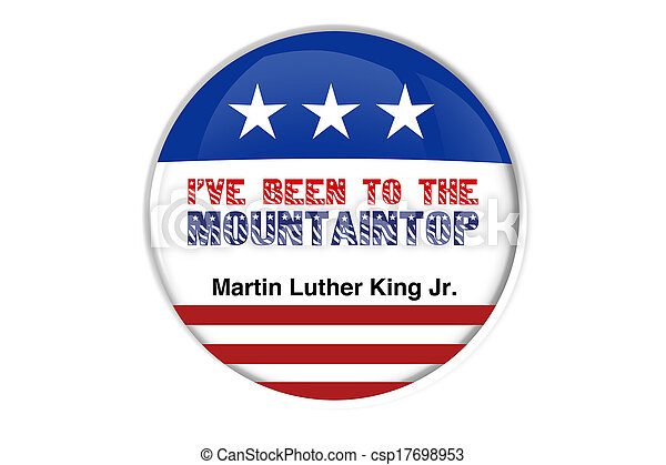 Martin Luther King Jr.ive been to t - csp17698953