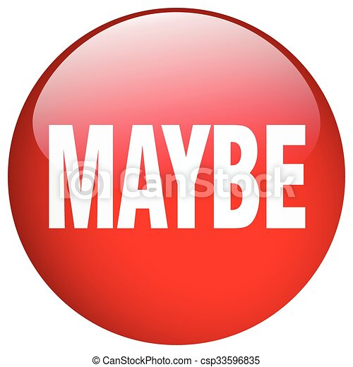 maybe red round gel isolated push button - csp33596835
