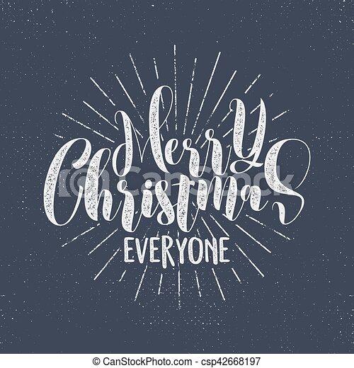 Merry Christmas Everyone.Merry Christmas Everyone Lettering Holiday Wishe Sayings And Vintage Label Season S Greetings Calligraphy Seasonal Typography Design Vector