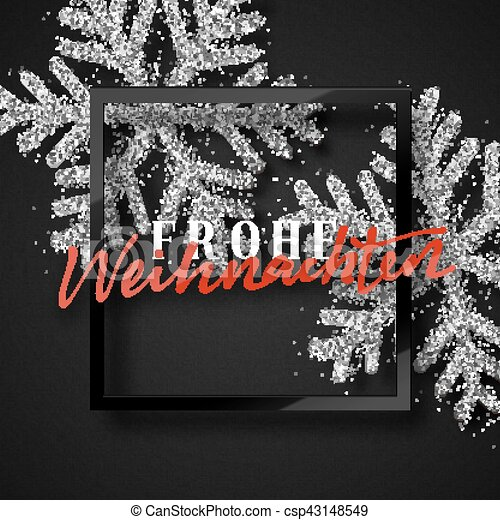 merry christmas german inscription frohe weihnachten christmas background with beautiful bright snowflakes realistic shine glitter framed calligraphy