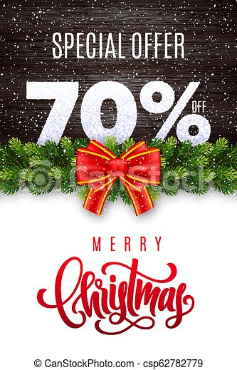 Merry Christmas lettering. Holiday sale 70 percent off. Numbers of snow on wood background with fir garland and red bow. Limited time only. Special offer - csp62782779