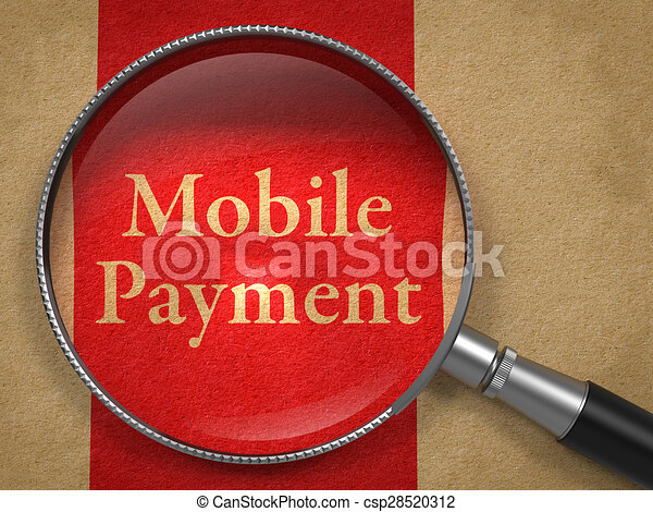Mobile Payment through Magnifying Glass. - csp28520312