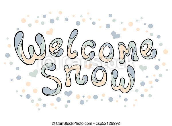 Modern funny lettering welcome snow. hand color drawing vector ...