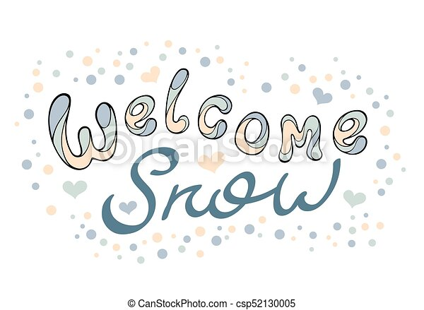 Modern funny lettering welcome snow. hand drawing vector color ...